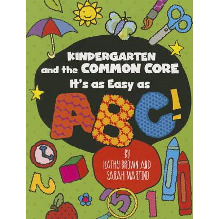 Common Core Kindergarten (Kindergarten and the Common Core : It's as Easy as)