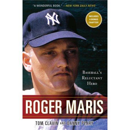 Roger Maris : Baseball's Reluctant Hero