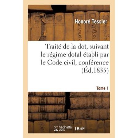 Dot Coupe (Trait� de la Dot, Suivant Le R�gime Dotal �tabli Par Le Code Civil, Conf�rence Tome)