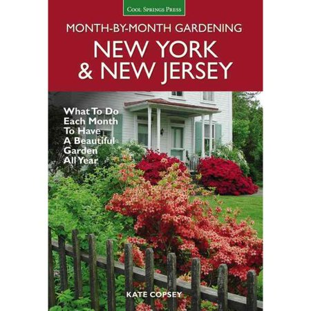 New York New Jersey Month By Month Gardening What To Do Each Month To Have A Beautiful Garden