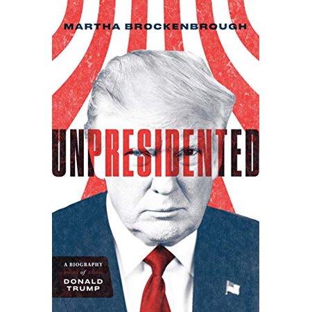 Unpresidented: A Biography of Donald Trump - image 1 de 1