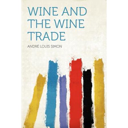 Wine and the Wine Trade Wine and the Wine Trade