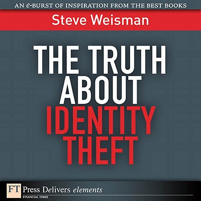 The Truth About Identity Theft - eBook