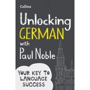 Unlocking German with Paul Noble: Your key to language success with the bestselling language coach - eBook