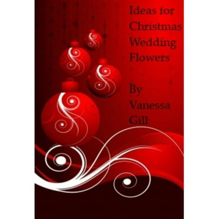 Ideas for Christmas Wedding Flowers - eBook - Wedding Idea Websites