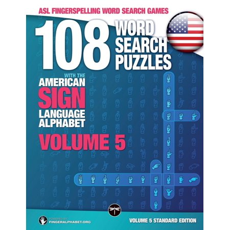 ASL Word Search: 108 Word Search Puzzles with the American Sign Language Alphabet, Volume 05: ASL Fingerspelling Word Search Games (Paperback) ()