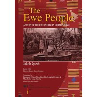 The Ewe People. A Study of the Ewe People in German Togo (Paperback)