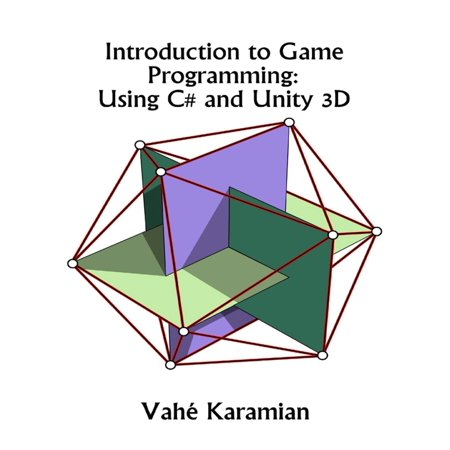 Introduction to Game Programming: Using C# and Unity 3D - (Introduction To 3d Game Programming With Directx 10)