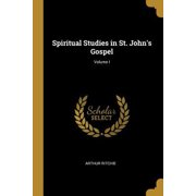 Spiritual Studies in St. John's Gospel; Volume I