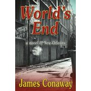 World's End : A Novel of New Orleans