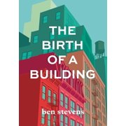 The Birth of a Building (Paperback)