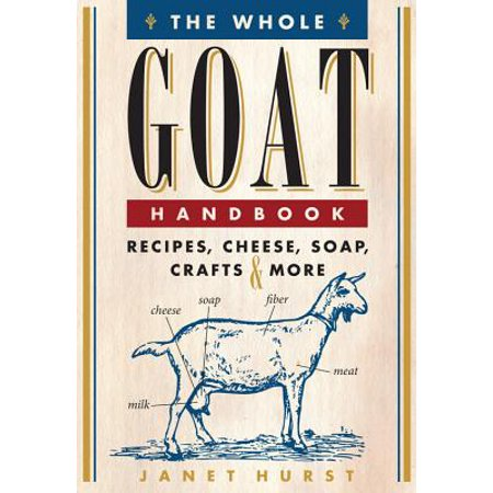 The Whole Goat Handbook : Recipes, Cheese, Soap, Crafts & More](Halloween Recipes Pumpkin Cheese Ball)