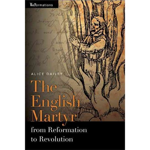 The English Martyr from Reformation to Revolution