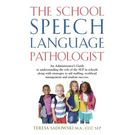 The School Speech Language Pathologist - (Speech Language Pathologists)