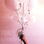 Prinze George - Illiterate Synth Pop - Vinyl