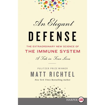 An Elegant Defense : The Extraordinary New Science of the Immune System: A Tale in Four (Top 10 Nfl Defenses Of All Time)