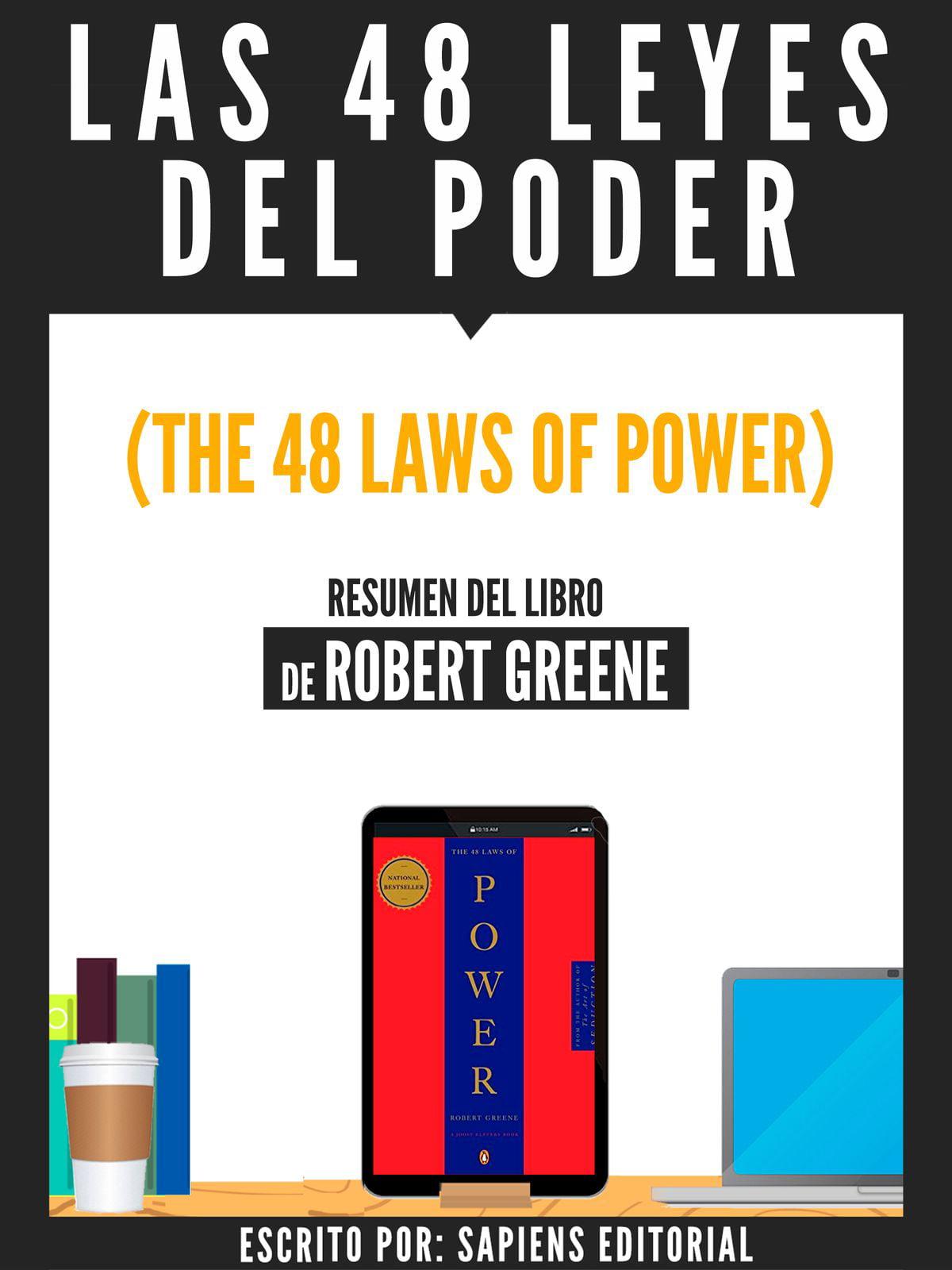 Las 48 Leyes Del Poder (The 48 Laws Of Power) - Resumen