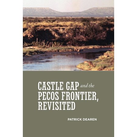 Castle Gap and the Pecos Frontier, Revisited (Paperback)