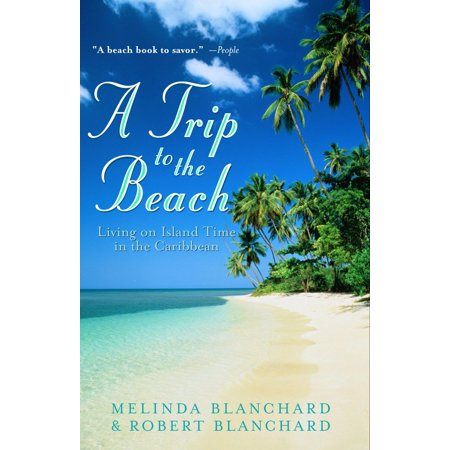 A Trip to the Beach : Living on Island Time in the (Living On A Sailboat In The Caribbean)