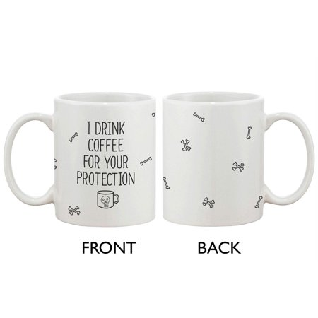 Funny and Unique Ceramic Coffee Mug - I Drink Coffee For Your - Valentine Drinks