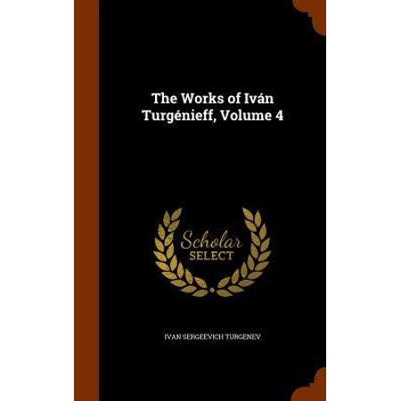 The Works Of Ivan Turgenieff  Volume 4