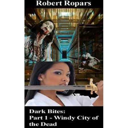 Dark Bites(R): Part 1 - Windy City of the Dead - - Windy City Films