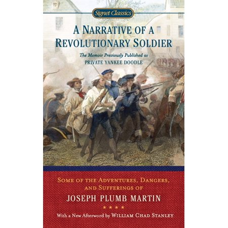 A Narrative of a Revolutionary Soldier : Some Adventures, Dangers, and Sufferings of Joseph Plumb (Private Yankee Doodle By Joseph Plumb Martin)
