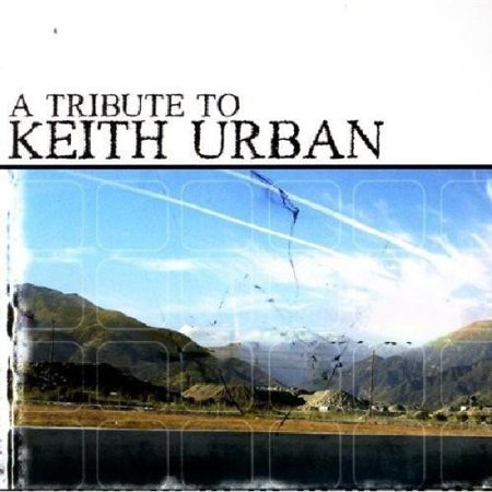 Tribute To Keith Urban   Tribute To Keith Urban  Cd