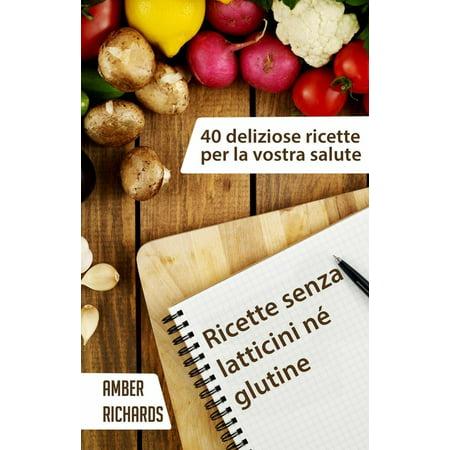 Ricette senza latticini né glutine - 40 deliziose ricette per la vostra salute - eBook](La Senza Halloween)