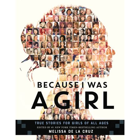 Because I Was a Girl: True Stories for Girls of All Ages (Squat Because Somewhere Out There A Girl)