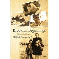 Brooklyn Beginnings : A Geriatrician's Odyssey