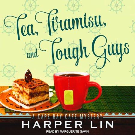 Tea, Tiramisu, and Tough Guys - Audiobook