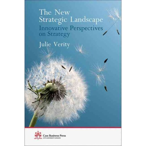 The New Strategic Landscape: Innovative Perspectives on Strategy