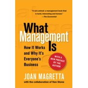 What Management Is : How It Works and Why It's Everyone's Business