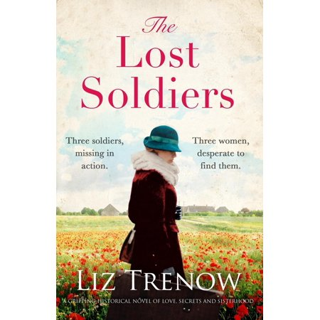 The Lost Soldiers : A Gripping Historical Novel of Love, Secrets and