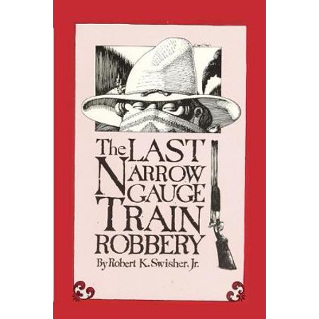 The Narrow Gauge (The Last Narrow Gauge Train Robbery - eBook)