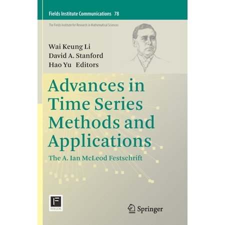 Fields Institute Communications: Advances in Time Series Methods and Applications: The A. Ian McLeod Festschrift (Paperback)