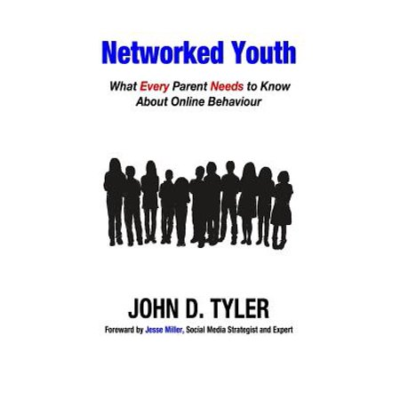 Networked Youth : What Every Parent Needs to Know about Online