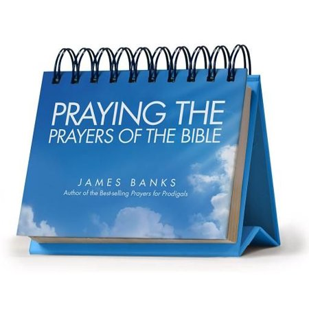 Praying the Prayers of the Bible Perpetual Calendar - Page a Day: Daily Prayers from God