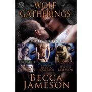 Wolf Gatherings Box Set, Volume One - eBook