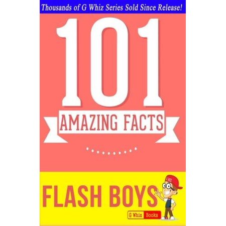 Flash Boys   101 Amazing Facts   1 Fun Facts   Trivia Tidbits