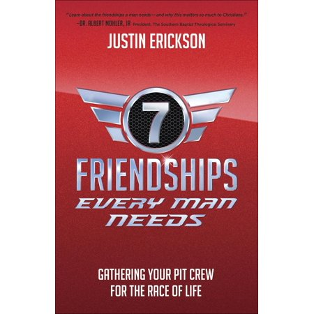 The Seven Friendships Every Man Needs : *godly mentor *faithful disciple  *solid peer *best friend *courageous brother *lost seeker  *gracious (Seven Of The Best Cocktails For Men)