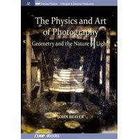 Iop Concise Physics: The Physics and Art of Photography, Volume 1 (Paperback)
