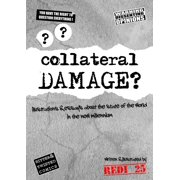Collateral Damage: Illustrations and essays about the state of the world in the new millennium. - eBook