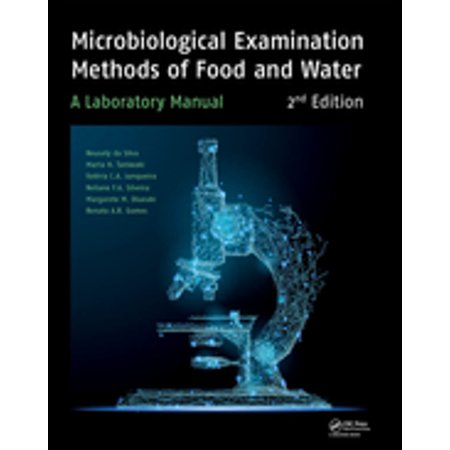 Microbiological Examination Methods of Food and Water - (Microbiological Examination Methods Of Food And Water)