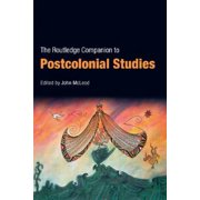 The Routledge Companion to Postcolonial Studies