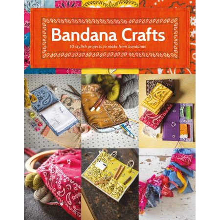 Bandana Crafts : 11 Beautiful Projects to Make