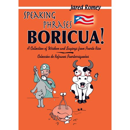 Speaking Phrases Boricua: A Collection of Wisdom and Sayings from Puerto Rico - eBook](Halloween Phrases Sayings)