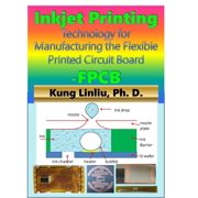 Inkjet Printing Technology for Manufacturing the Flexible Printed Circuit Board (FPCB) - eBook