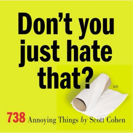 Don't You Just Hate That?: 738 Annoying Things - image 1 de 1